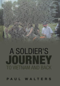 "cover of ""A Soldier's Journey to Vietnam and Back"" by Paul Walters"