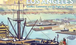 L.A. Harbor's Stormy History Told  in Vivid Detail